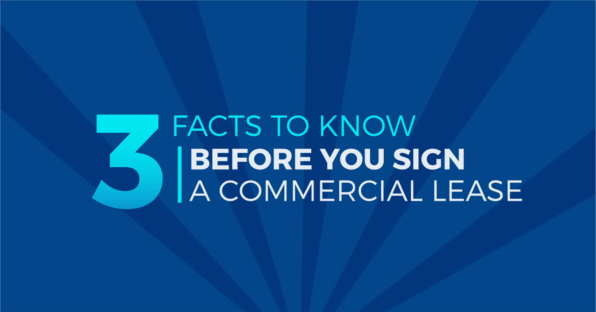 3 Facts To Know BEFORE You Sign A Commercial Lease
