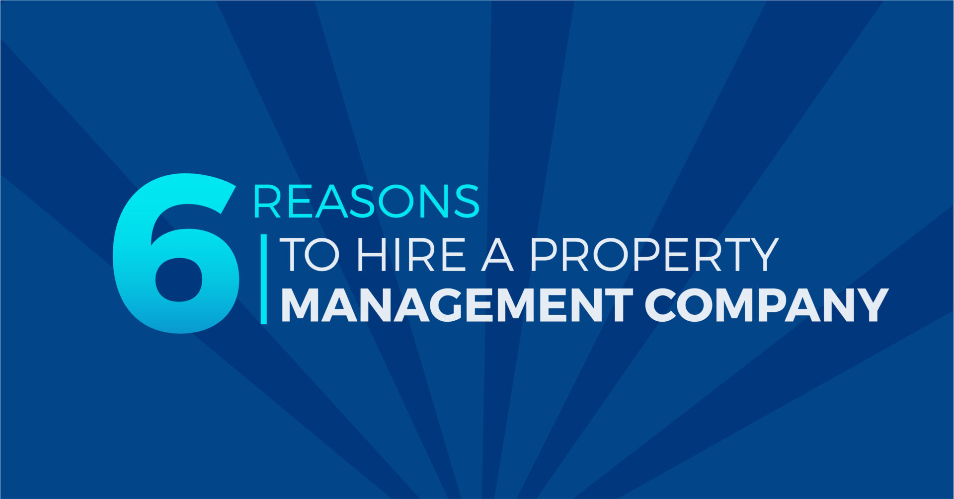 6 Reasons to Hire a Property Management Company